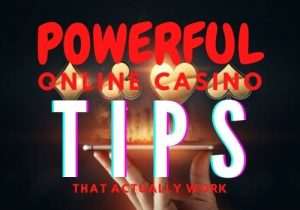 Powerful Online Casino Tips That Actually Work!